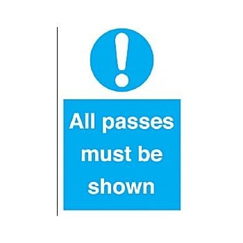 All Passes Must Be Shown Sign £6 -