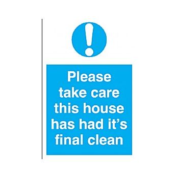 Please Take Care This House Has Had Its Final Clean Sign £6 -