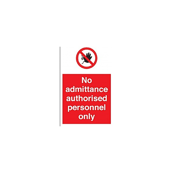 No Admittance Authorised Personel Only Sign