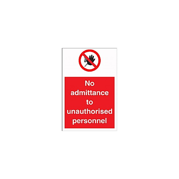 No Admittance To Unauthorised Personel Sign