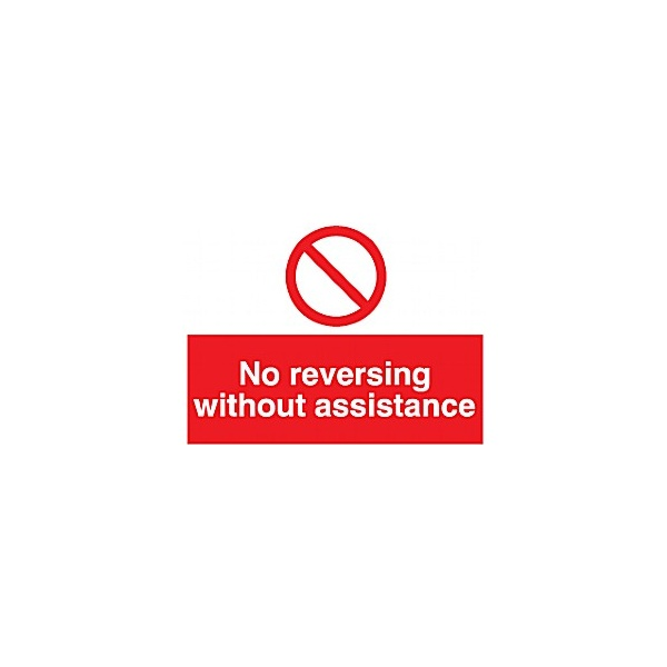 No Reversing Without Assistance Sign
