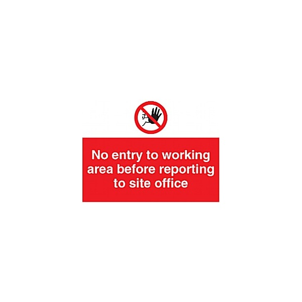 No Entry To Working Area Before Reporting To Site Office