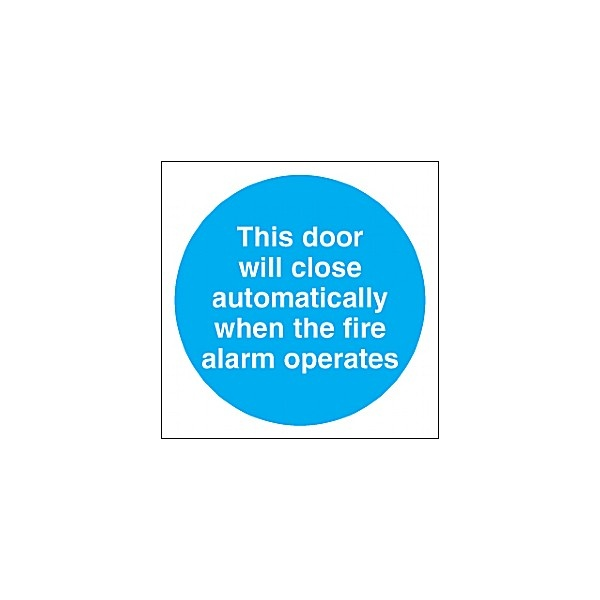 This Door Will Close Automatically When The Fire Alarm Operates