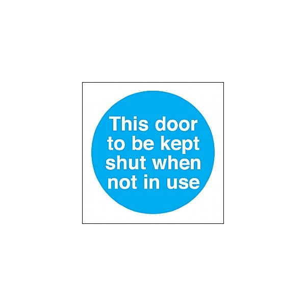 This Door To Be Kept Shut When Not In Use Sign