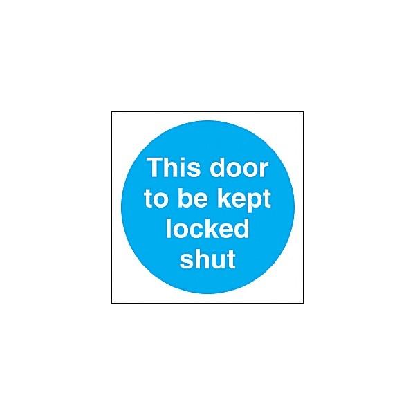 This Door To Be Kept Locked Shut Sign