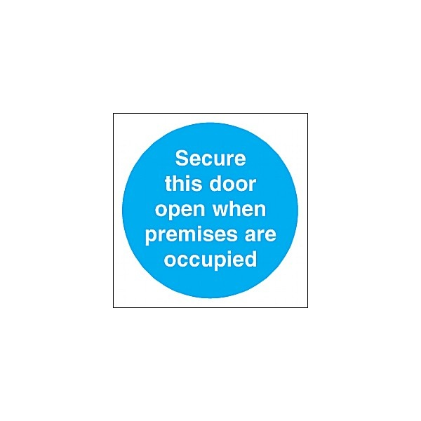 Secure This Door Open When Premises Are Occupied