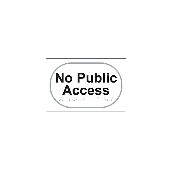 Braille No Public Access Sign