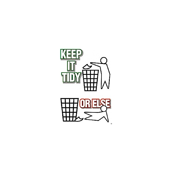 Keep It Tidy Or Else Poster