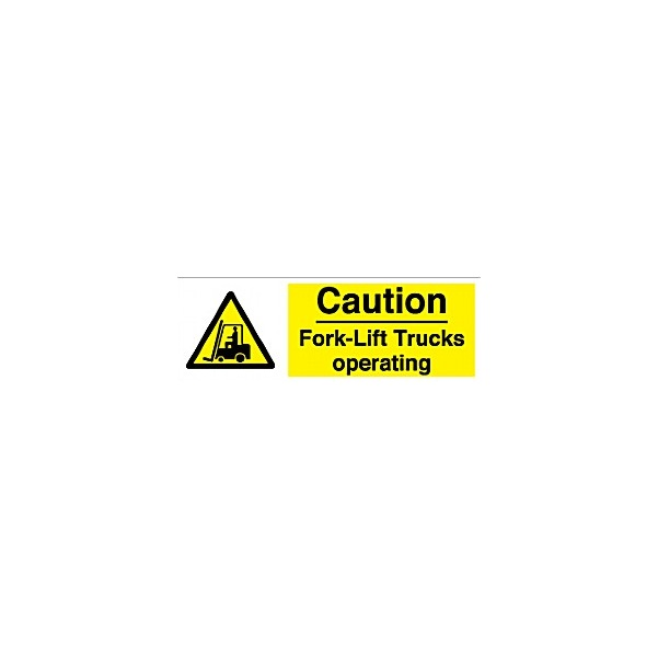 Caution Fork Lift Truck Operating Sign