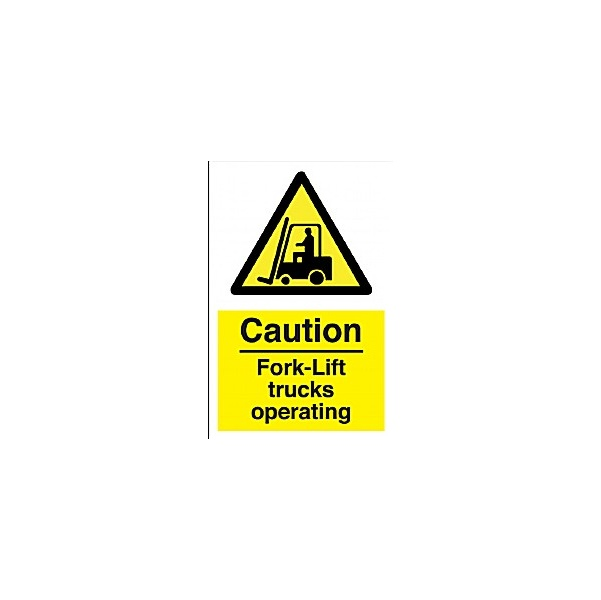 Caution Fork Lift Trucks Operating Sign