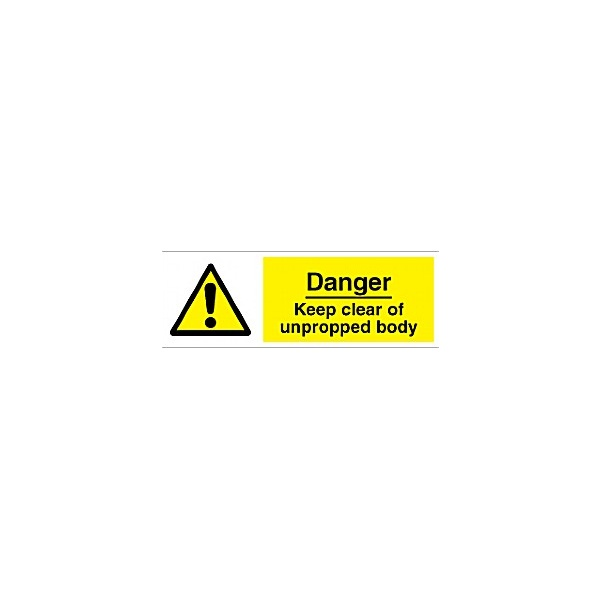 Danger Keep Clear Of Unpropped Body Sign