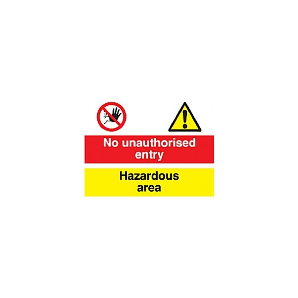 No Unauthorised Entry Hazardous Area Sign