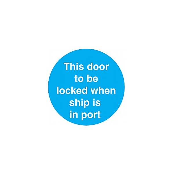 This Door To Be Locked When Ship Is In Port Sticker